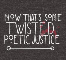 Twisted Poetic Justice (Black) by LittleBur