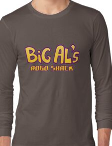 Big Al's Robo Shack Long Sleeve T-Shirt