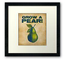 Grow A Pear Framed Print