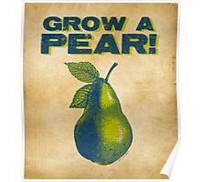 Grow A Pear Poster