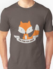 Oh For Fox Sake Girls funny nerd geek geeky Unisex T-Shirt
