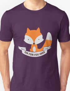 Oh For Fox Sake Girls funny nerd geek geeky T-Shirt