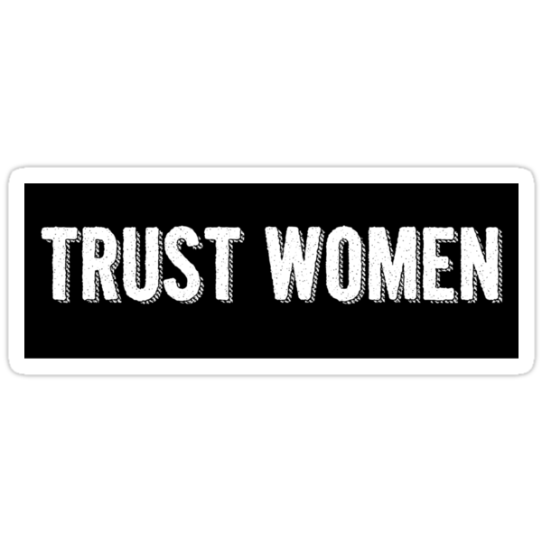 Trust Women Sticker by electrasteph