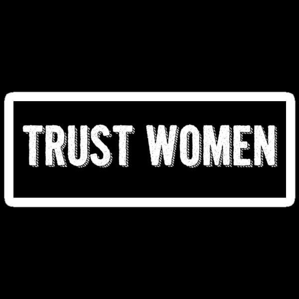 Trust Women Sticker by electrasteph