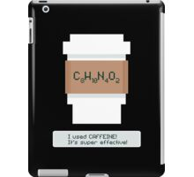 Caffeine is Super Effective iPad Case/Skin