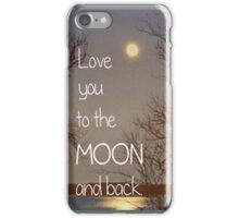 Love you to the moon and back - Iphone Case  iPhone Case/Skin