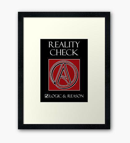 Reality Check -- Logic & Reason Framed Print