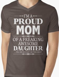 I'm A Proud Mom Of A Freaking Awesome Daughter Mens V-Neck T-Shirt