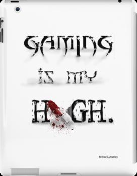 Gaming is my High. iPAD by 86248Diamond