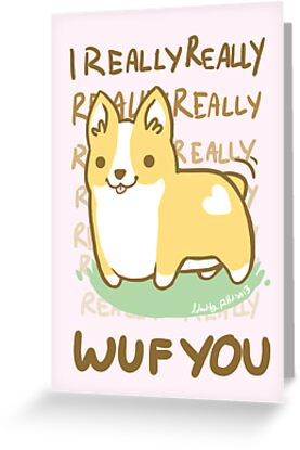 Corgi Valentine -I REALLY WUF YOU- by IdentityPro