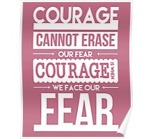 Courage is When We Face Our Fears Poster