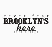 Never Fear, Brooklyn's Here! by harperhoney