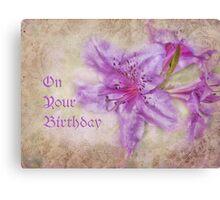 on your birthday for cheryl Canvas Print