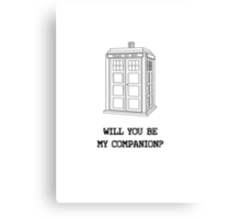 Will you be my companion? Canvas Print