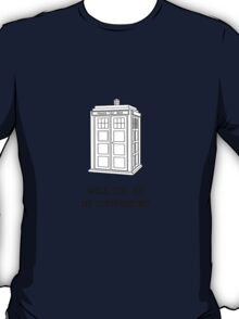 Will you be my companion? T-Shirt