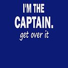 I'm the captain, get over it - Iphone Case by sullat04
