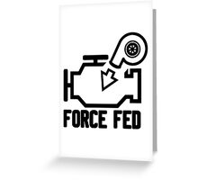 Force fed check engine light Greeting Card