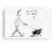 pet hate Canvas Print
