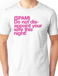 (Spam) Disappoint your wife! (Magenta type) Unisex T-Shirt