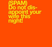 (Spam) Disappoint your wife! (Yellow type) Unisex T-Shirt