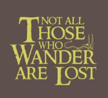 Not all those who wander are lost  by Chris Walker