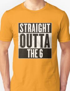 Straight Outta The 6 - Drake Toronto Unisex T-Shirt