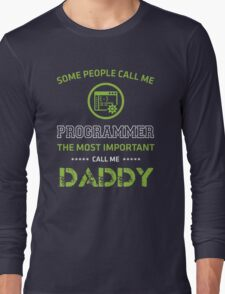 The most people call me programmer, the most important call me Daddy Long Sleeve T-Shirt