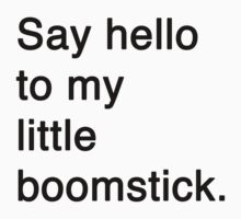 Misquotes - Boomstick T-Shirt