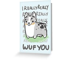 CARDIGAN Corgi Valentine -I REALLY WUF YOU- Greeting Card