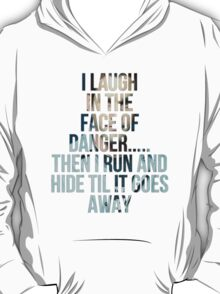 Laughing in the Face of Danger T-Shirt