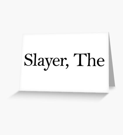 Slayer, The (Black) Greeting Card