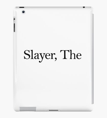 Slayer, The (Black) iPad Case/Skin