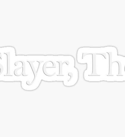 Slayer, The (white) Sticker