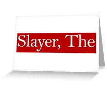 Slayer, The (white) Greeting Card