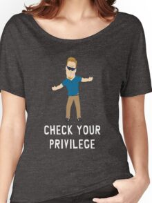 Check Your Privilege Women's Relaxed Fit T-Shirt