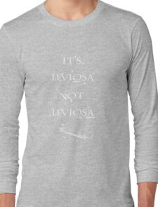 It's leviOsa, not leviosA! (White on Black) Long Sleeve T-Shirt