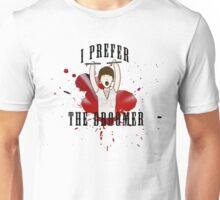 I Prefer The Droomer Unisex T-Shirt