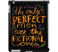 perfect men are fictional iPad Case/Skin