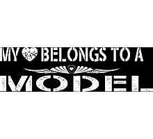 My Love Belongs To A Model - Tshirts & Accessories Photographic Print