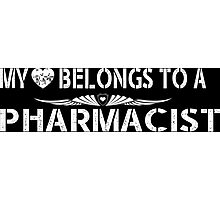 My Love Belongs To A Pharmacist - Tshirts & Accessories Photographic Print