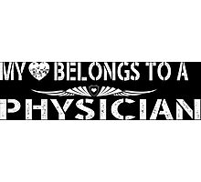 My Love Belongs To A Physician - Tshirts & Accessories Photographic Print