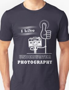 I like UNDERWATER PHOTOGRAPHY T-Shirt