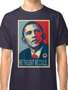 We Thought We Could.... Classic T-Shirt
