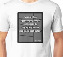 Niko Bellic war quote from GTA 4 - T Shirt Unisex T-Shirt