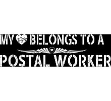 My Love Belongs To A Postal Worker - Tshirts & Accessories Photographic Print