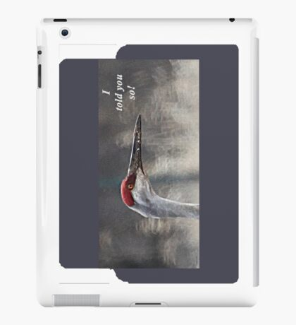 I told you so! iPad Case/Skin