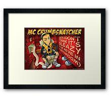 MC Crumbsnatcher - Sleazy Poster Framed Print
