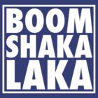BOOMSHAKALAKA by Mark Omlor