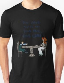 You Have Juice on Your Face Unisex T-Shirt
