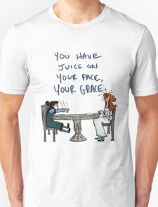 You Have Juice on Your Face T-Shirt